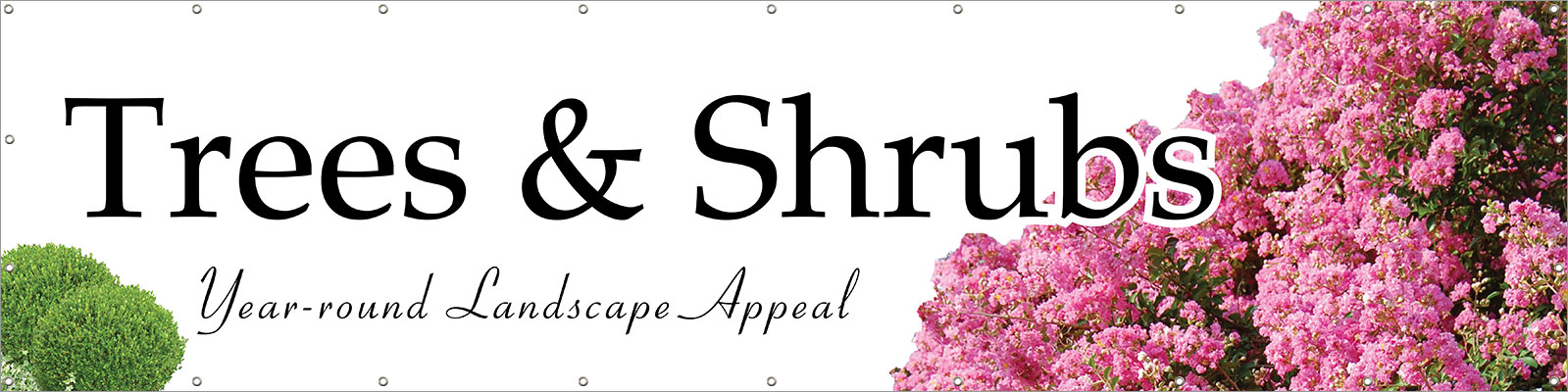 Trees & Shrubs 16' x 4' VINYL Double Sided banner